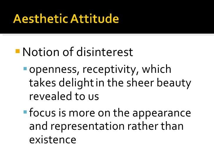 <ul><li>Notion of disinterest </li></ul><ul><ul><li>openness, receptivity, which takes delight   in the sheer beauty revea...
