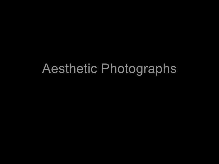 Aesthetic Photographs