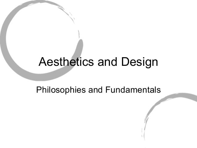 Aesthetics and Design Philosophies and Fundamentals