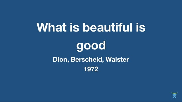 1972. Vol. 24, No. 3, 285-290 WHAT IS BEAUTIFUL IS GOOD