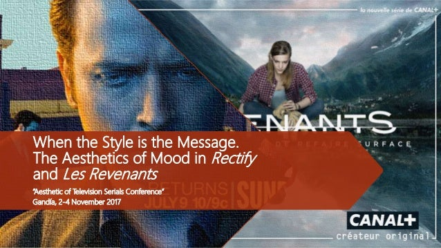 """When the Style is the Message. The Aesthetics of Mood in Rectify and Les Revenants """"Aesthetic of Television Serials Confer..."""