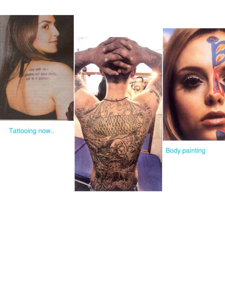 Tattooing now..                  Body painting