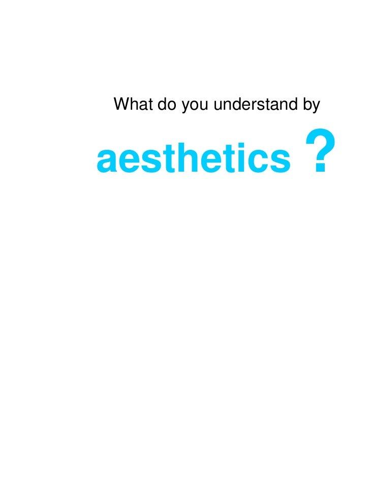 What do you understand byaesthetics ?