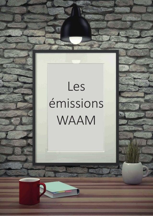 Les émissions WAAM