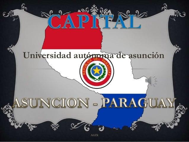 Universidad autónoma de asunción ALEX