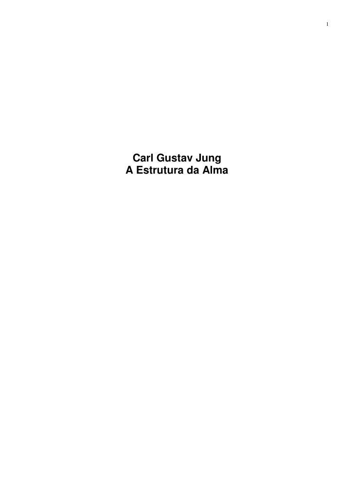 1 Carl Gustav JungA Estrutura da Alma