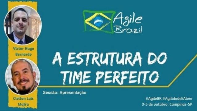 A ESTRUTURA DO TIME PERFEITO