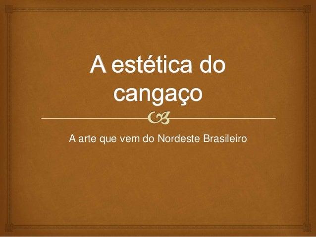 A arte que vem do Nordeste Brasileiro