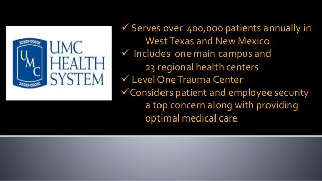  Serves over 400,000 patients annually in WestTexas and New Mexico  Includes one main campus and 23 regional health cent...