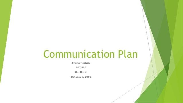 Communication Plan Sheila Hoskin, AET/560 Dr. Nortz October 3, 2016