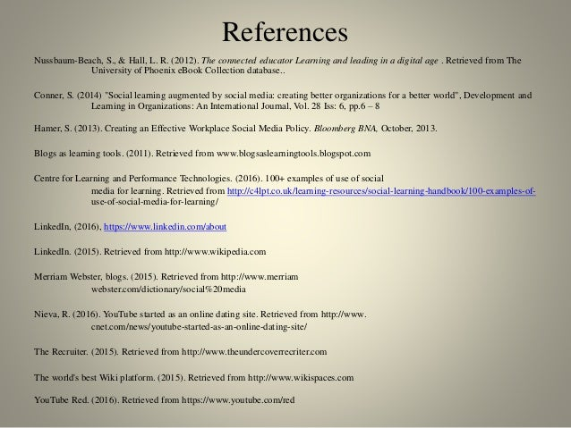 References Nussbaum-Beach, S., & Hall, L. R. (2012). The connected educator Learning and leading in a digital age . Retrie...