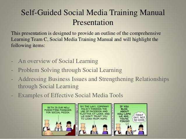 Self-Guided Social Media Training Manual Presentation This presentation is designed to provide an outline of the comprehen...