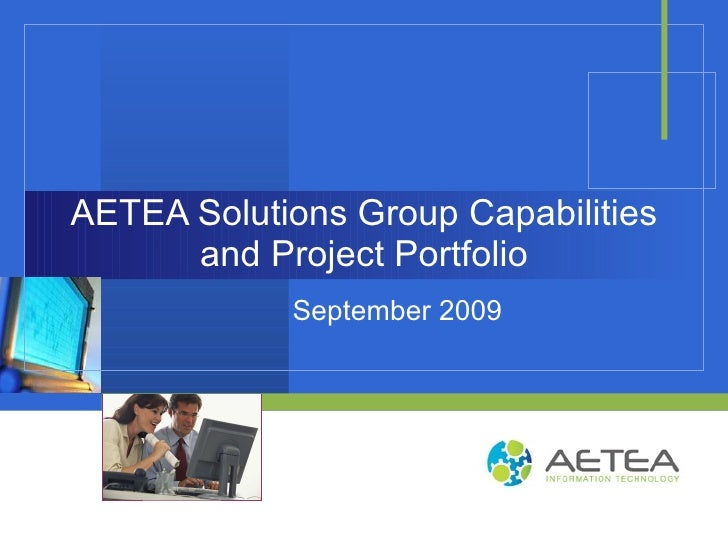 AETEA Solutions Group Capabilities and Project Portfolio September 2009