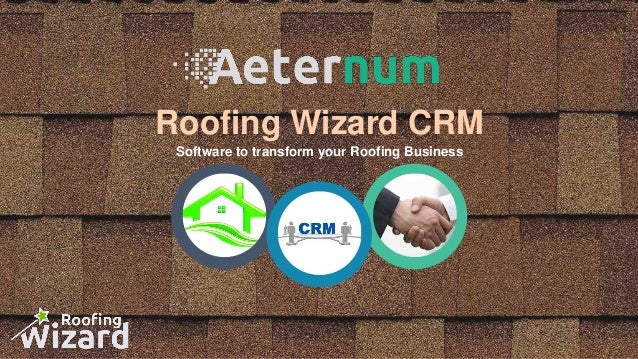 Roofing Wizard CRM Software To Transform Your Roofing Business .