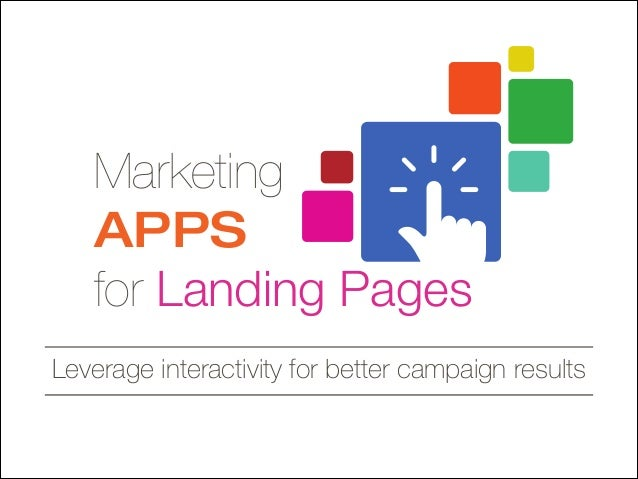 Marketing APPS for Landing Pages Leverage interactivity for better campaign results