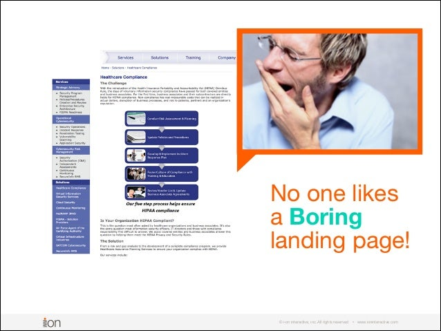 © i-on interactive, inc. All rights reserved • www.ioninteractive.com No one likes  a Boring  landing page!