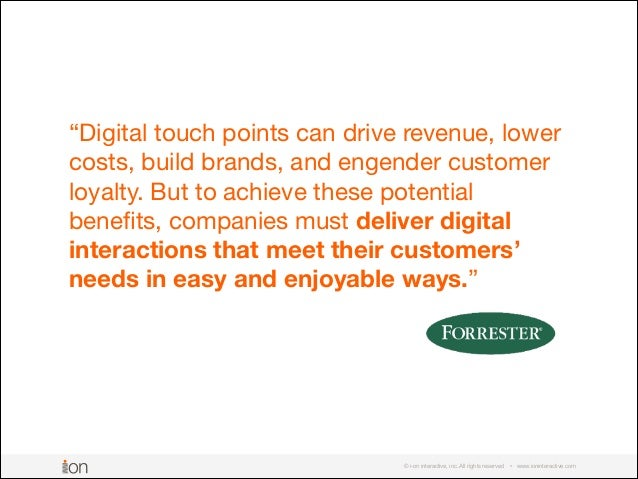 """© i-on interactive, inc. All rights reserved • www.ioninteractive.com """"Digital touch points can drive revenue, lower costs..."""