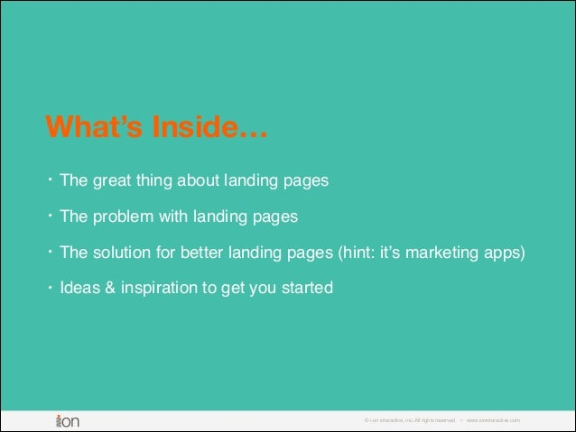 © i-on interactive, inc. All rights reserved • www.ioninteractive.com What's Inside… • The great thing about landing pages...