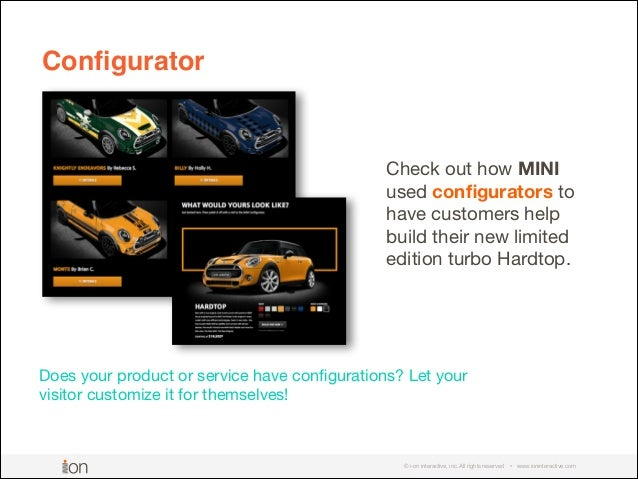 © i-on interactive, inc. All rights reserved • www.ioninteractive.com Does your product or service have configurations? Let...