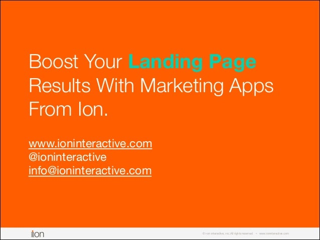 © i-on interactive, inc. All rights reserved • www.ioninteractive.com Boost Your Landing Page Results With Marketing Apps ...