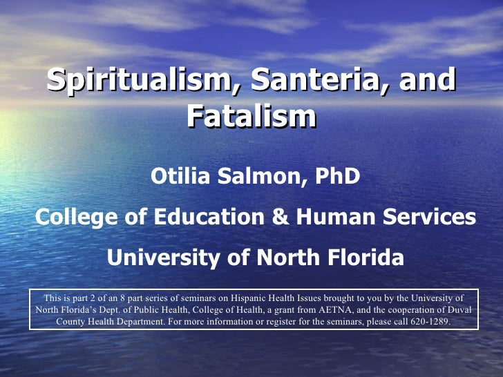 Spiritualism, Santeria, and Fatalism This is part 2 of an 8 part series of seminars on Hispanic Health Issues brought to y...