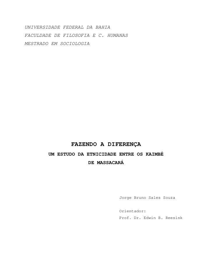 UNIVERSIDADE FEDERAL DA BAHIA FACULDADE DE FILOSOFIA E C. HUMANAS MESTRADO EM SOCIOLOGIA                    FAZENDO A DIFE...