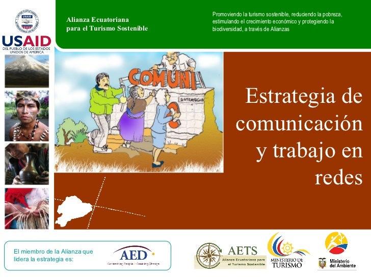 Estrategia de comunicación y trabajo en redes El miembro de la Alianza que lidera la estrategia es: Promoviendo la turismo...