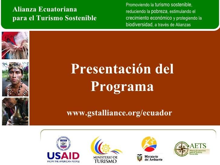 Presentación del Programa Alianza Ecuatoriana  para el Turismo Sostenible Promoviendo la  turismo sostenible , reduciendo ...