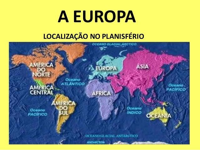 LOCALIZAÇÃO NO PLANISFÉRIOA EUROPA