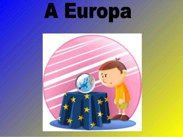 """A Europa, segundo a mitologiaGrega, """"Europa"""" era o nome da filhado rei da Fenícia um antigo país da Ásia.Um dia, Zeus apai..."""
