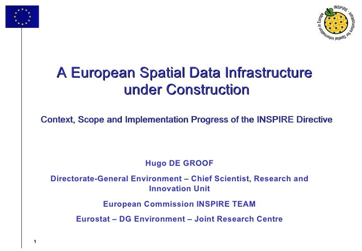 A European Spatial Data Infrastructure  under Construction Context, Scope and Implementation Progress of the INSPIRE Direc...