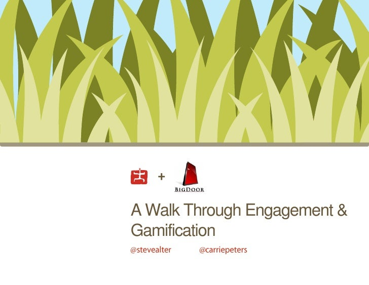 +A Walk Through Engagement &Gamification
