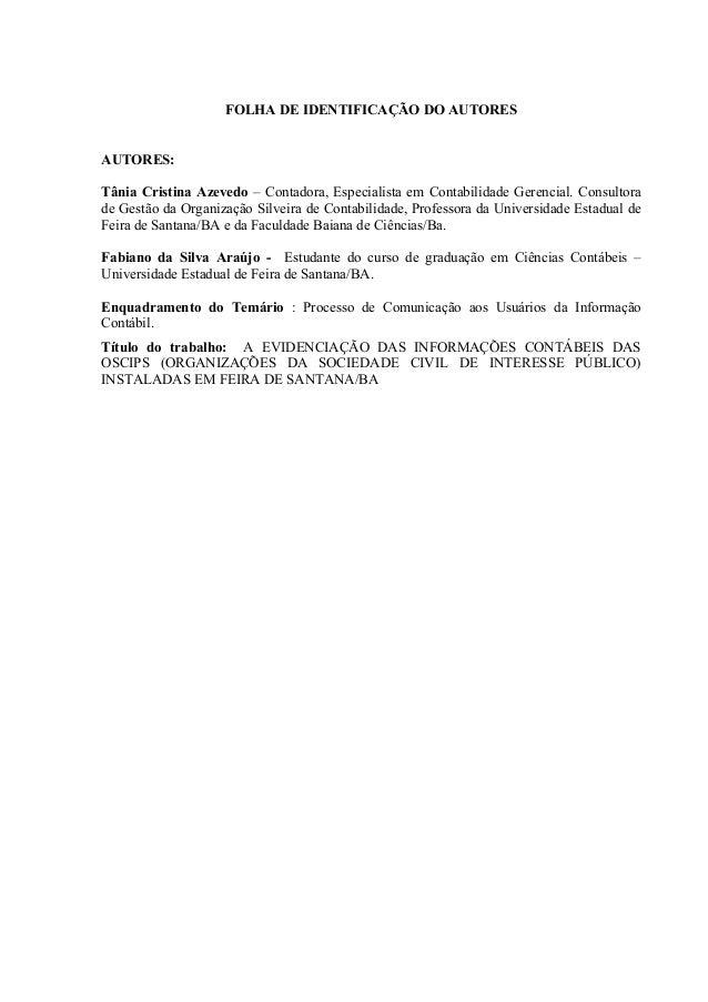 FOLHA DE IDENTIFICAÇÃO DO AUTORES AUTORES: Tânia Cristina Azevedo – Contadora, Especialista em Contabilidade Gerencial. Co...