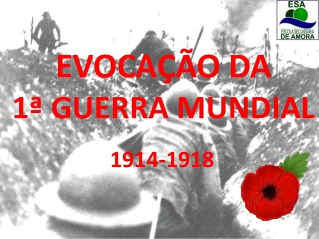 EVOCAÇÃO DA 1ª GUERRA MUNDIAL 1914-1918