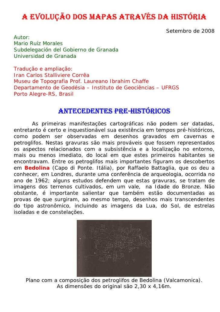 A EVOLUÇÃO DOS MAPAS ATRAVÉS DA HISTÓRIA                                                         Setembro de 2008Autor:Mar...