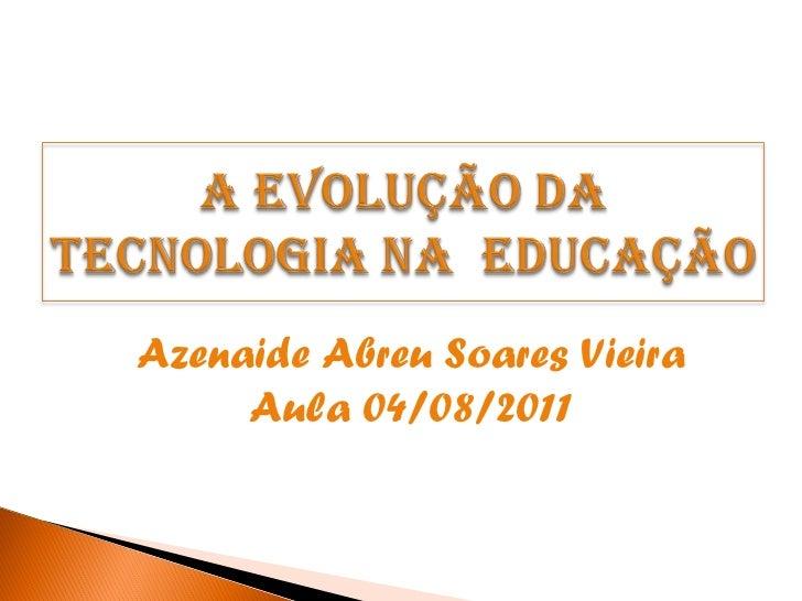 Azenaide Abreu Soares Vieira Aula 04/08/2011