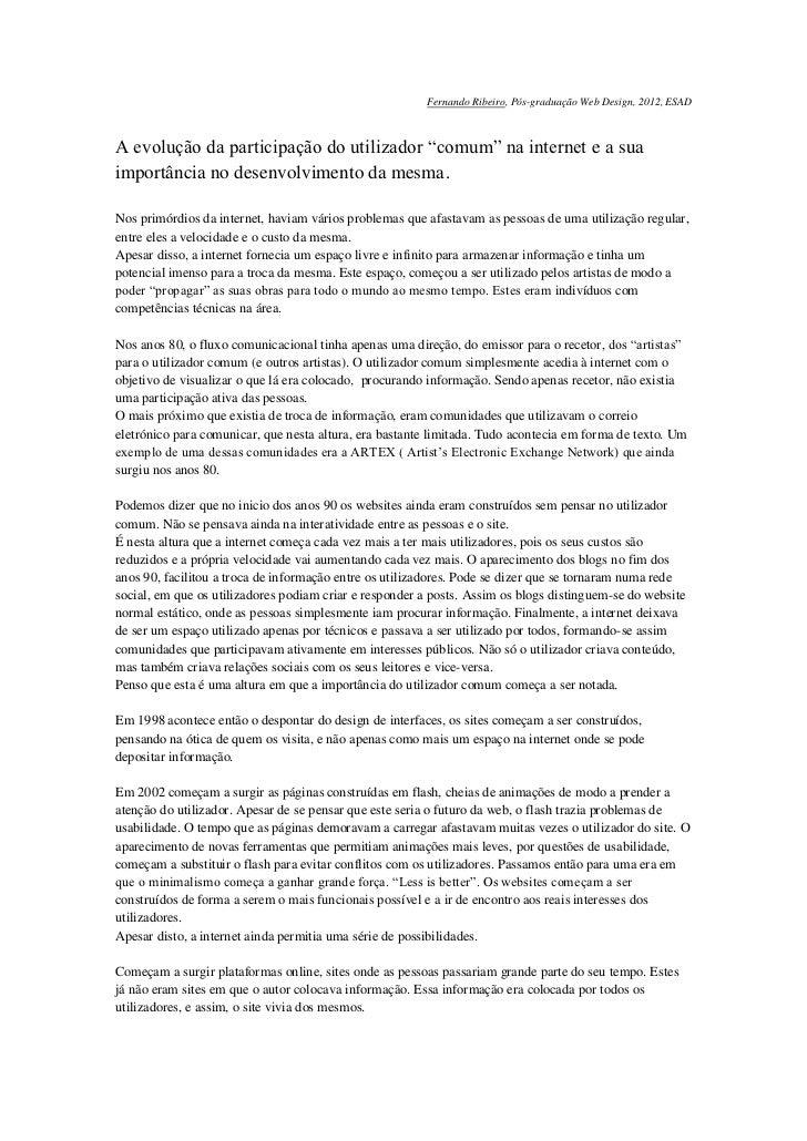 """Fernando Ribeiro, Pós-graduação Web Design, 2012, ESADA evolução da participação do utilizador """"comum"""" na internet e a sua..."""