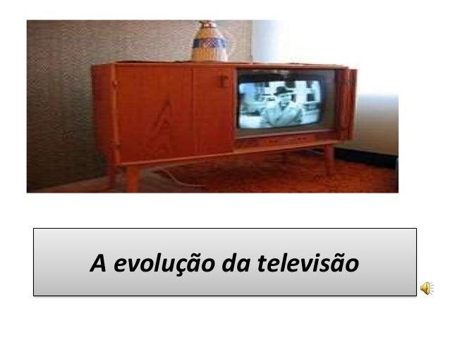 A evolução da televisão
