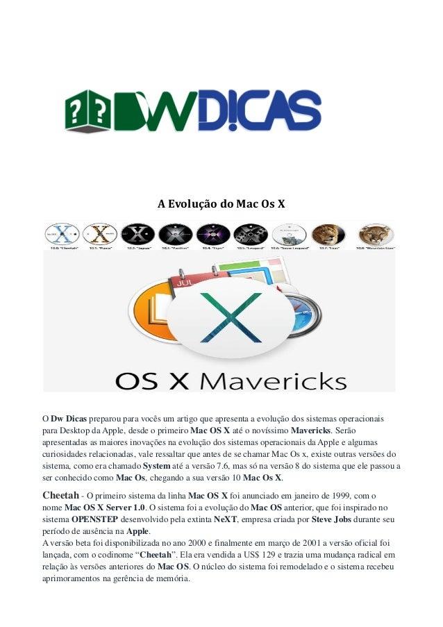 A Evolução do Mac Os X  O Dw Dicas preparou para vocês um artigo que apresenta a evolução dos sistemas operacionais para D...
