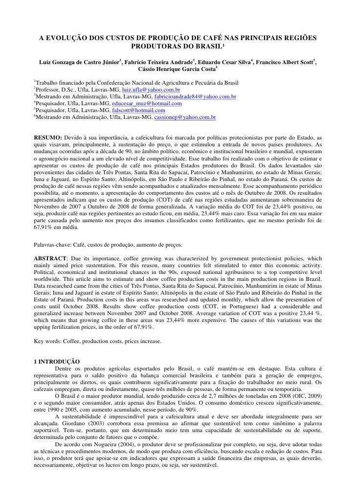 A EVOLUÇÃO DOS CUSTOS DE PRODUÇÃO DE CAFÉ NAS PRINCIPAIS REGIÕES                         PRODUTORAS DO BRASIL¹      Luiz G...