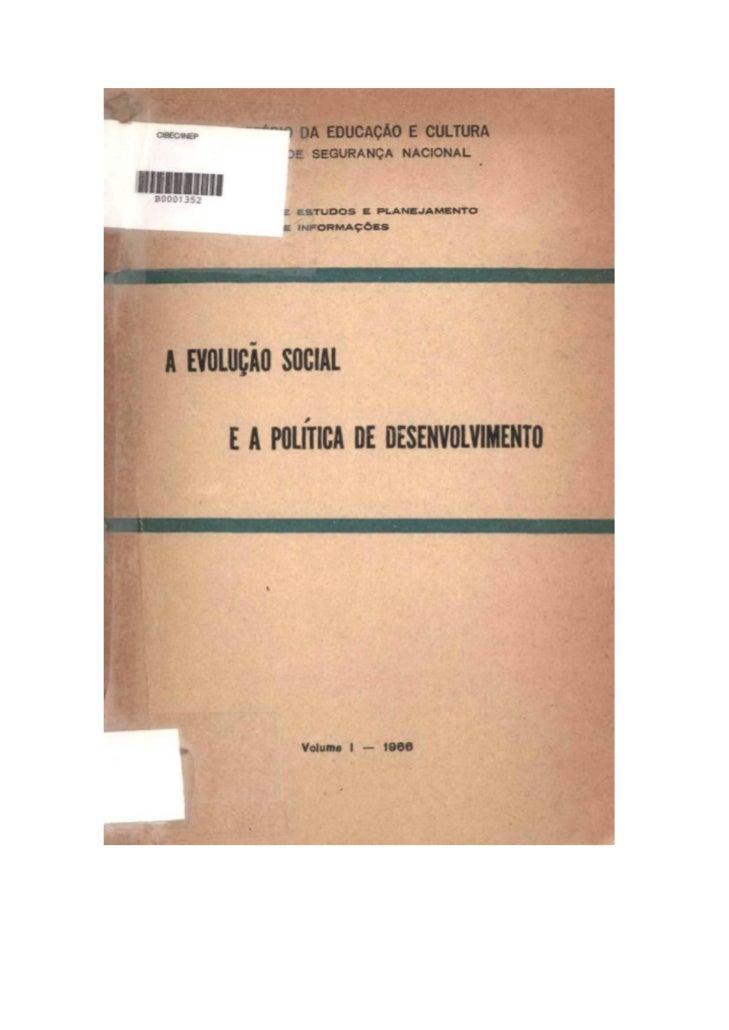 Presidente da RepúblicaMARECHAL HUMBERTO CASTELO BRANCO       Ministro da Educação e Cultura   PROFESSOR FLÁVIO SUPLICY DE...
