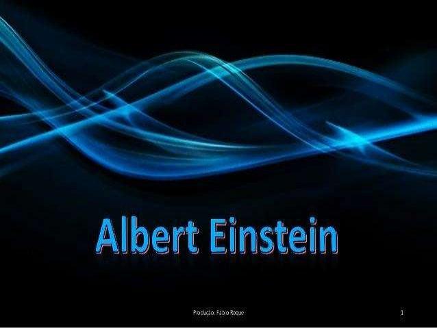 Quem foi Albert Einstein ?
