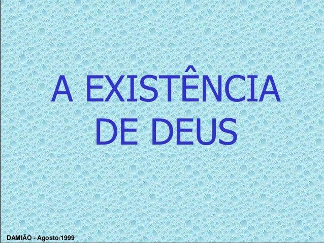 A EXISTÊNCIA               DE DEUSDAMIÃO - Agosto/1999
