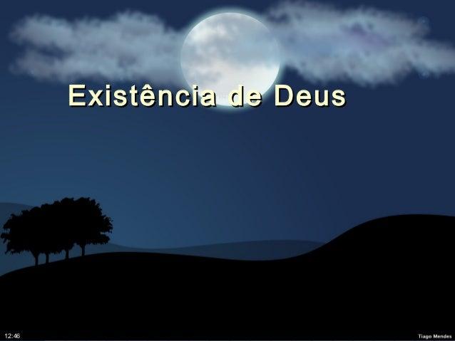 Existência de DeusExistência de Deus 12:4612:46