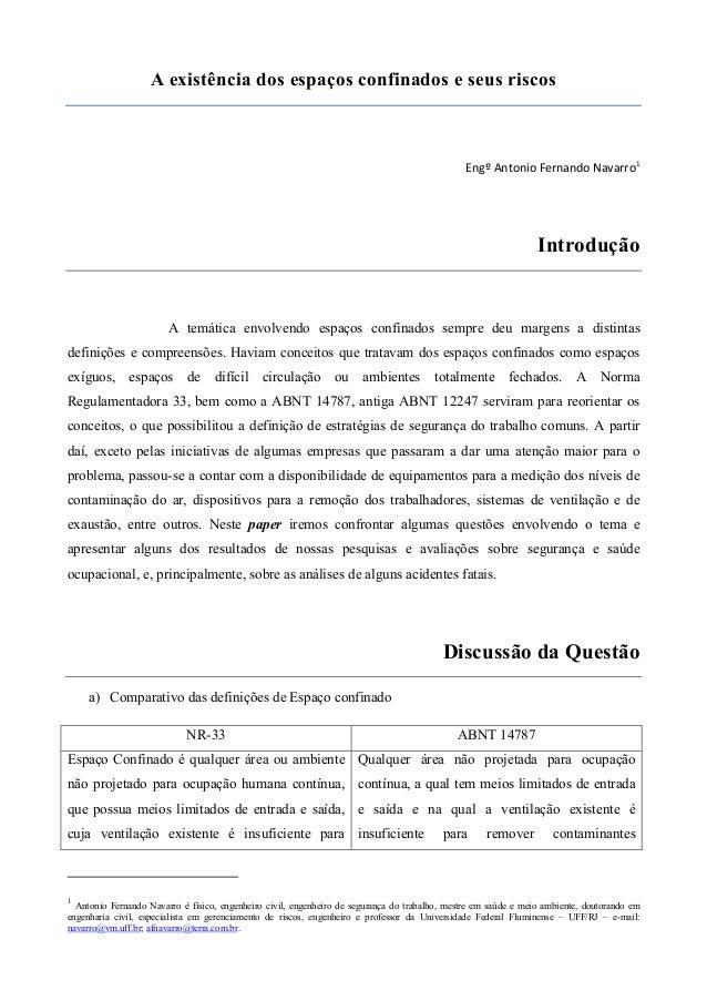 A existência dos espaços confinados e seus riscos  Engº Antonio Fernando Navarro1  Introdução  A temática envolvendo espaç...