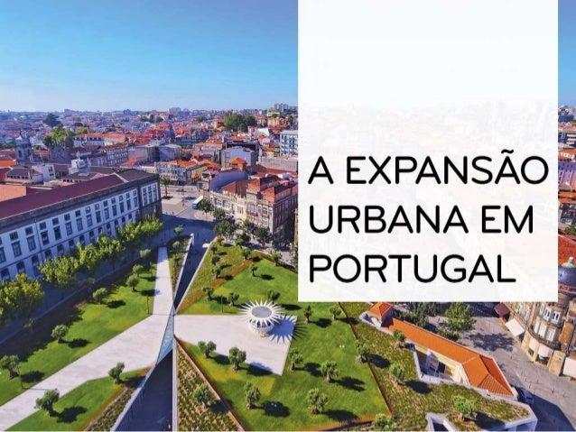 Expansão Urbana Áreas Suburbanas Áreas Periurbanas - Desurbanização - Declínio urbano Áreas Metropolitanas - Lisboa; - Por...