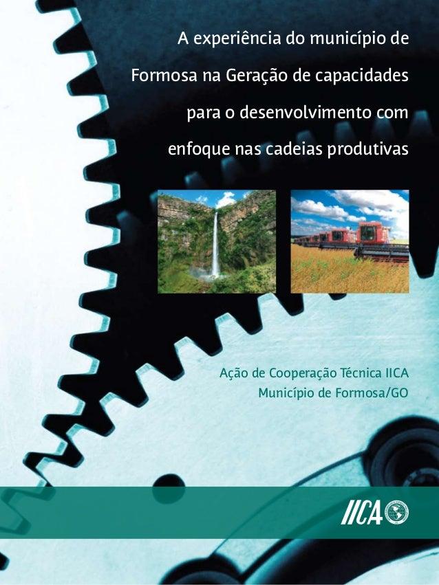 1A experiência do município deFormosa na Geração de capacidadespara o desenvolvimento comenfoque nas cadeias produtivasAçã...