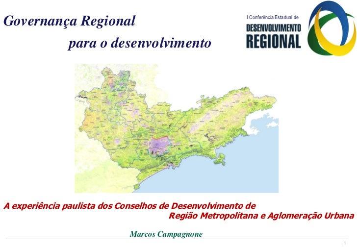 I Conferência Estadual deGovernança Regional.         para o desenvolvimentoA experiência paulista dos Conselhos de Desenv...