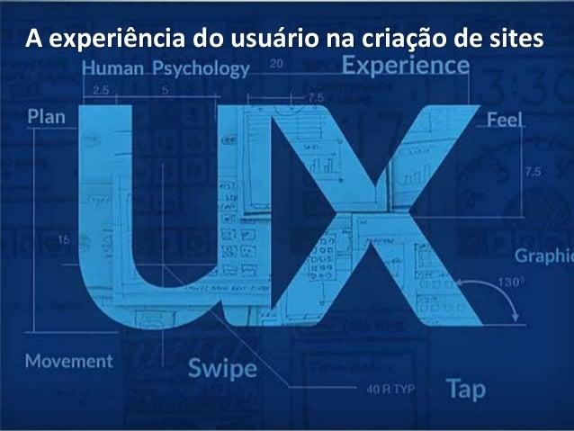 A experiência do usuário na criação de sites
