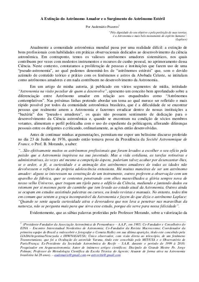 """A Extinção do Astrônomo Amador e o Surgimento do Astrônomo Estéril Por Audemário Prazeres1 """"Pela dignidade do seu objetivo..."""